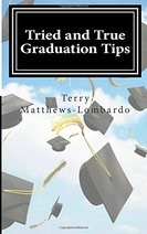 Tried and True Graduation Tips by Terry Matthews-Lombardo Book Cover